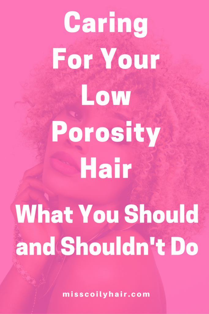 Low porosity hair care. What you should and shouldn't do | misscoilyhair.com