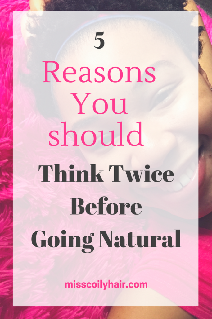 Thinking About Going Natural? Think Twice
