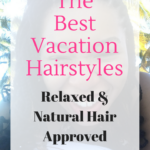 The best vacation hairstyles. Best way to style your hair on vacation. Find out more|misscoilyhair.com