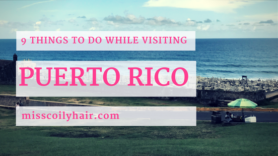 9 Things to Do While Visiting Puerto Rico