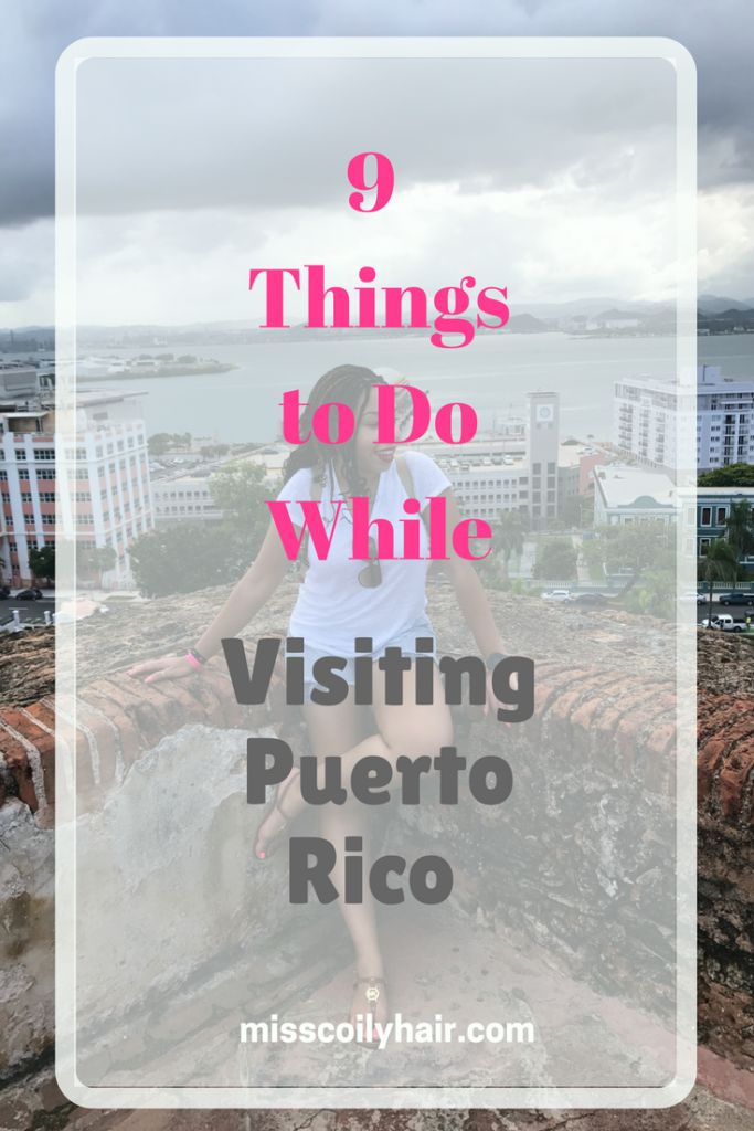 9 things to do while visitingPuerto Rico| misscoilyhair.com