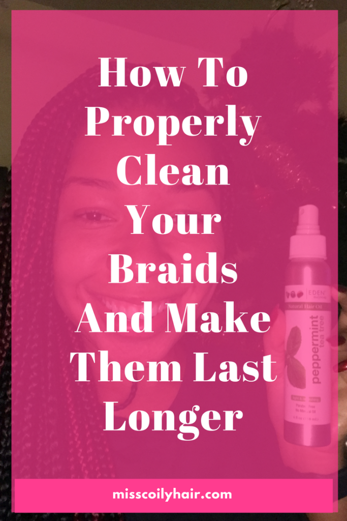 how to properly wash your braids and make them last longer | misscoilyhair.com