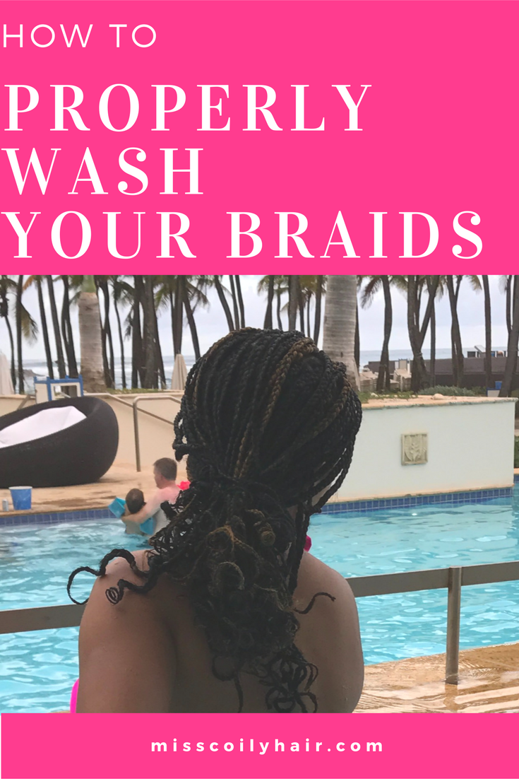 How To Properly Wash Your Braids Miss Coily Hair
