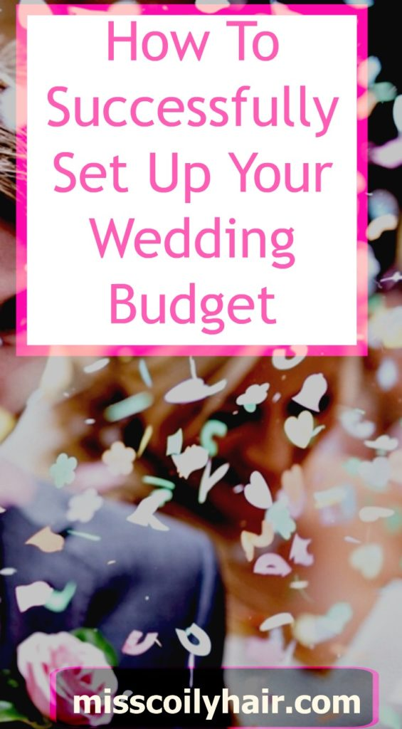 how to successfully set up your wedding budget| misscoilyhair.com