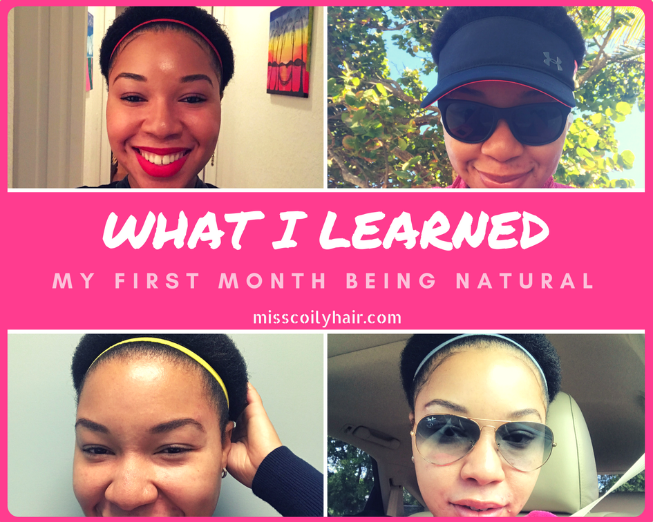 Natural Hair Journey- What I Learned My First Month Being Natural