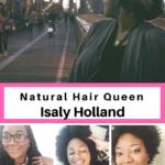 Natural Hair Queen Isaly Holland | misscoilyhair.com