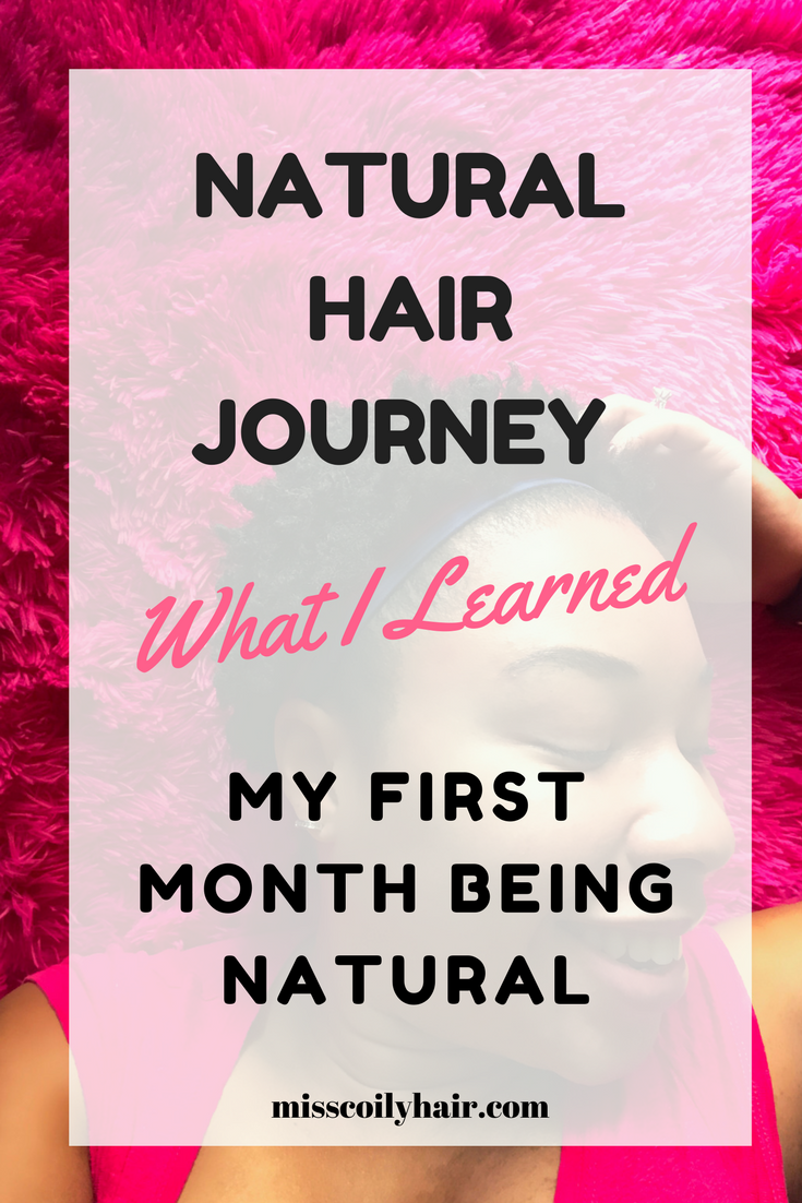 Natural hair journey. What I learned my first month being natural | misscoilyhair.com