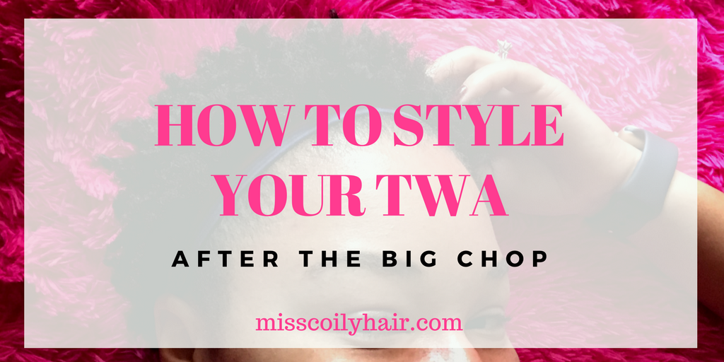 How to style your TWA after the big chop| misscolilyhair.com