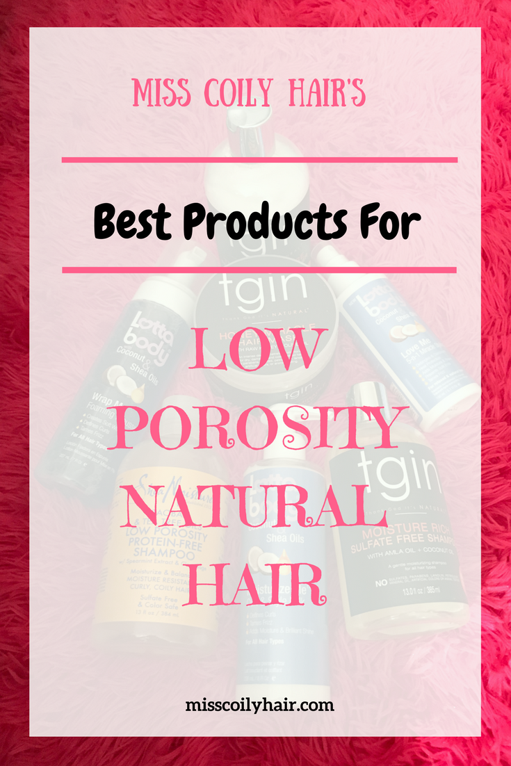 Best Products for low porosity natural hair| misscoilyhair.com