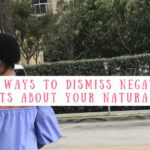 Easy ways to dismiss negative comments about your natural hair| misscoilyhair.com