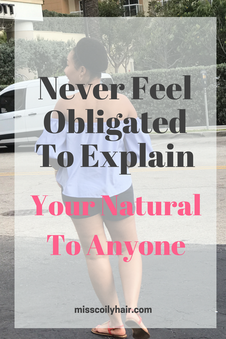 Never Feel Obligated To Explain Your Natural To Anyone. Different Ways To Get Rid Of Negative Comments About Your Natural Hair| misscoilyhair.com