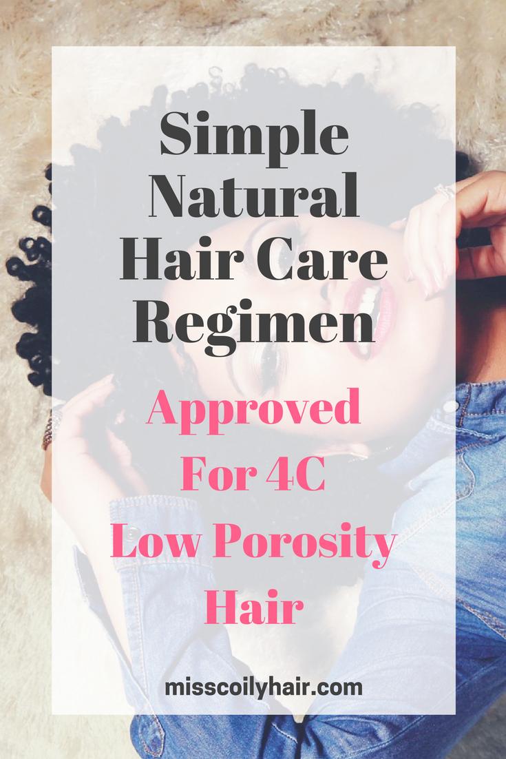 Natural Hair Care Regimen for 4C Low Porosity Hair  misscoilyhair.com