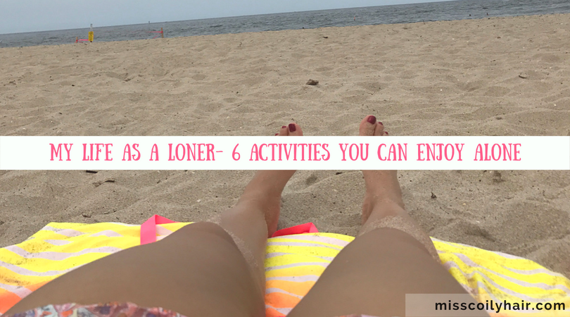 My Life As A Loner- Things You Can Enjoy Alone