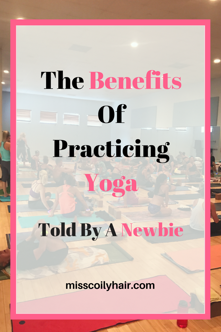 The Benefits of practicing yoga. Find out how practicing yoga can help you improve your life|misscoilyhair.com