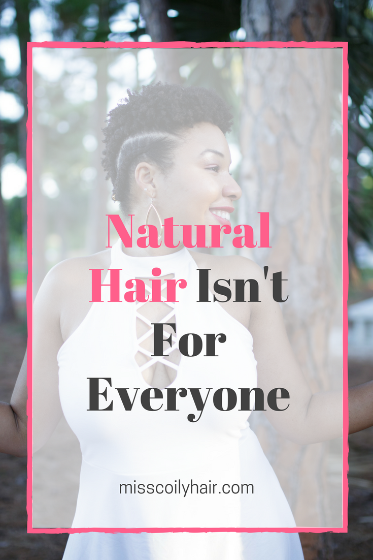 What do you say to those who say natural hair isn't for everyone or natural hair does not look good (on me). How often do you hear these words. Click to read more| misscoilyhair.com